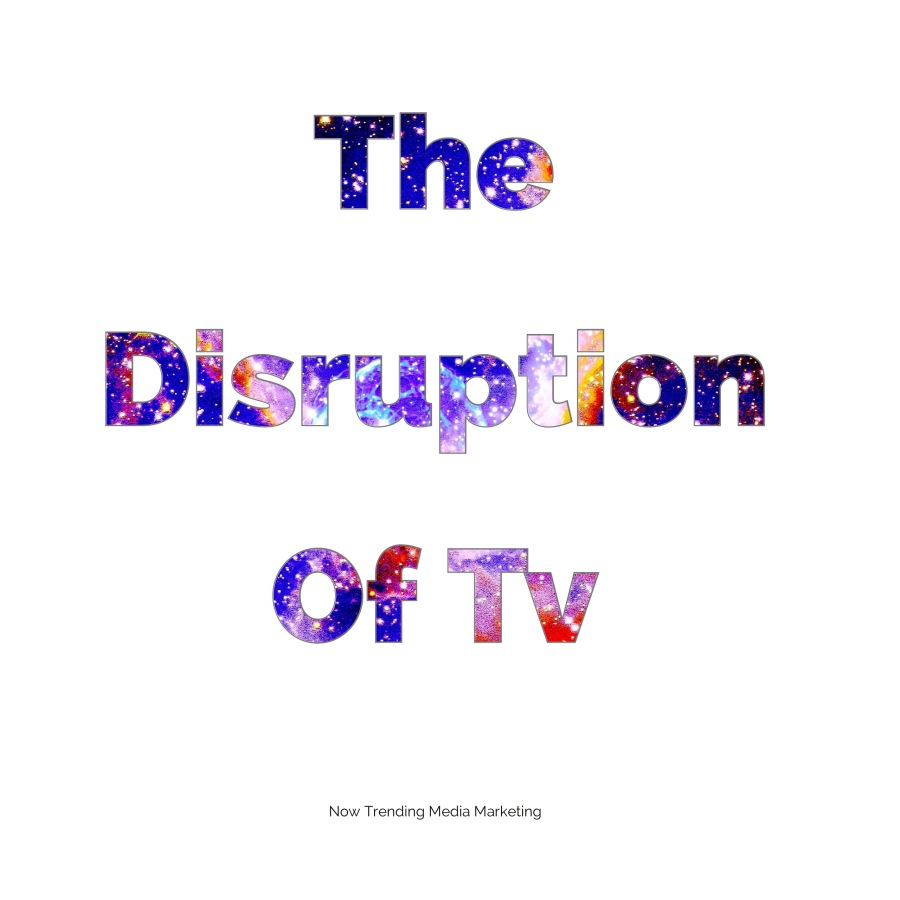Disruption Of Tv