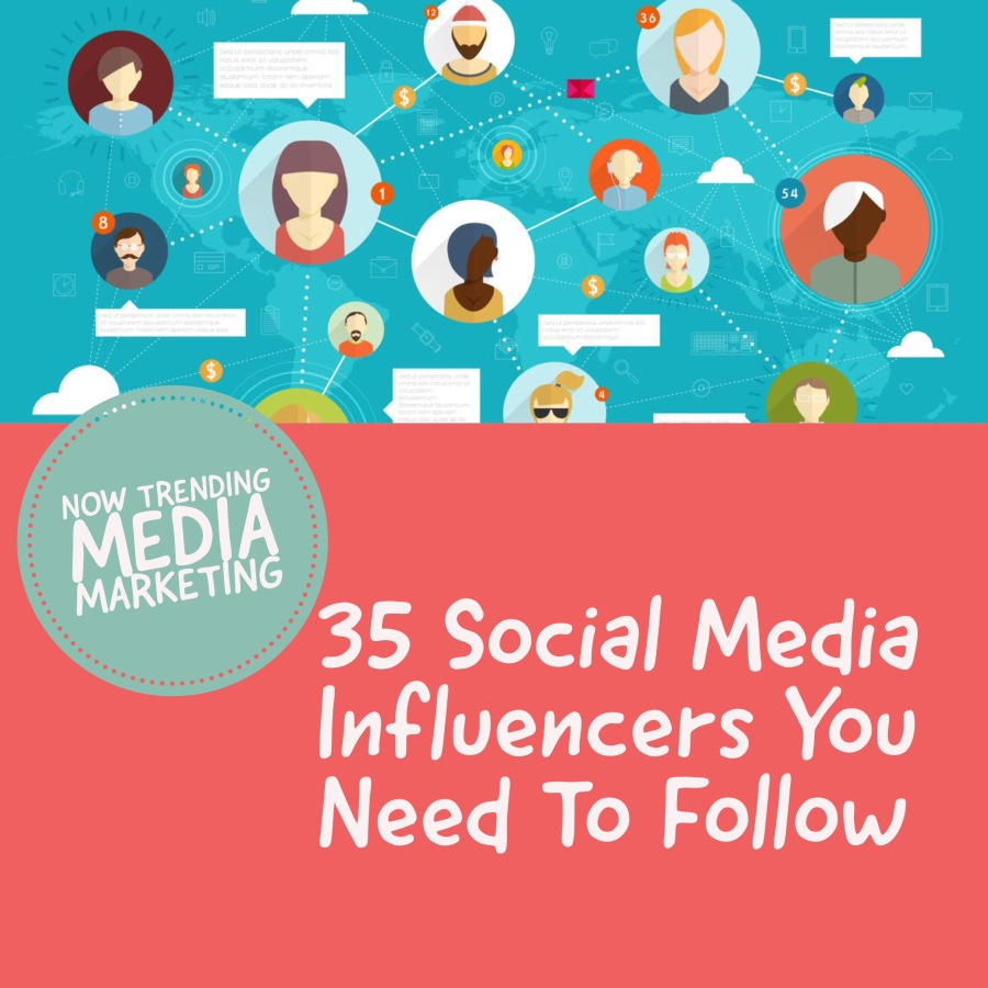 35 Social Media Influencers You Need To Follow